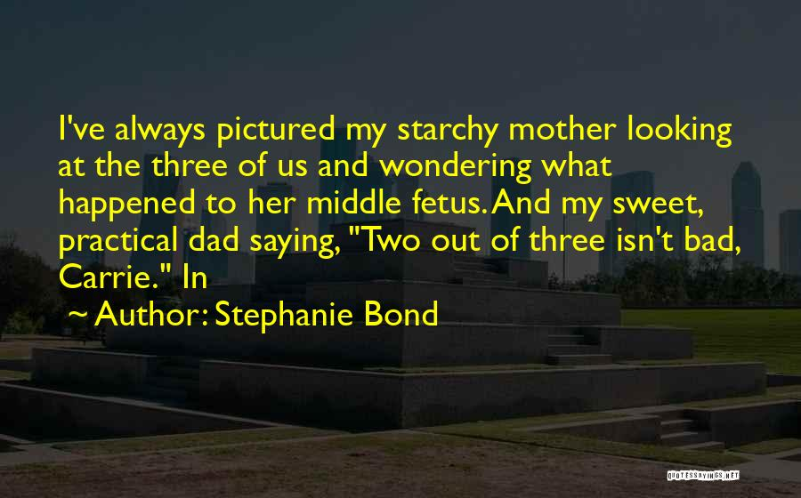 Carrie Mother Quotes By Stephanie Bond