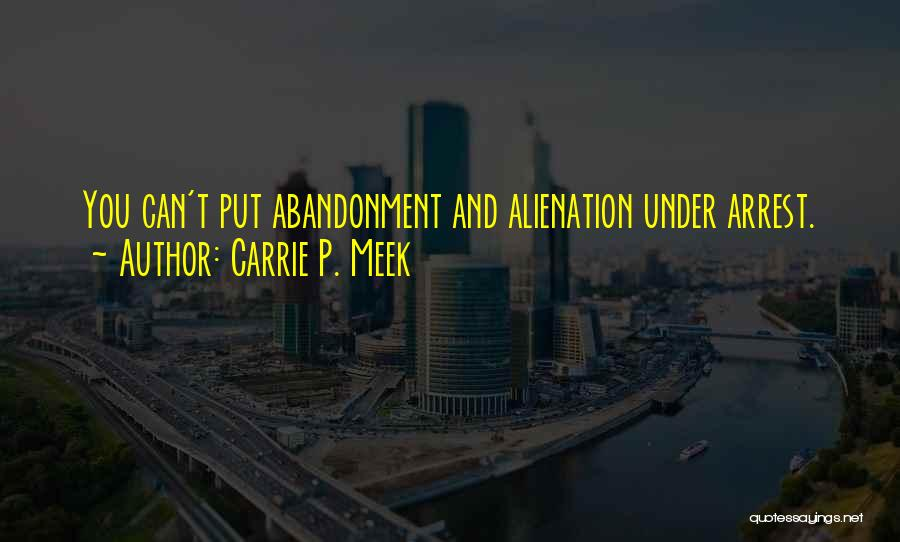 Carrie P. Meek Quotes 1309837