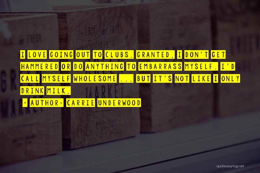 Carrie Underwood Quotes 1049572