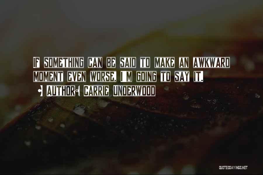 Carrie Underwood Quotes 1140263