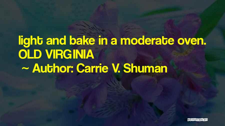 Carrie V. Shuman Quotes 1852291