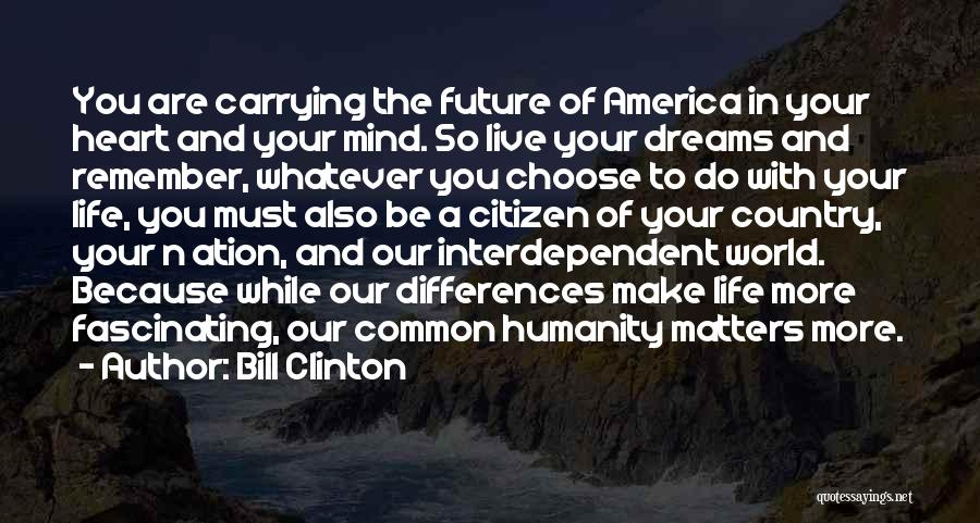 Carrying Someone In Your Heart Quotes By Bill Clinton
