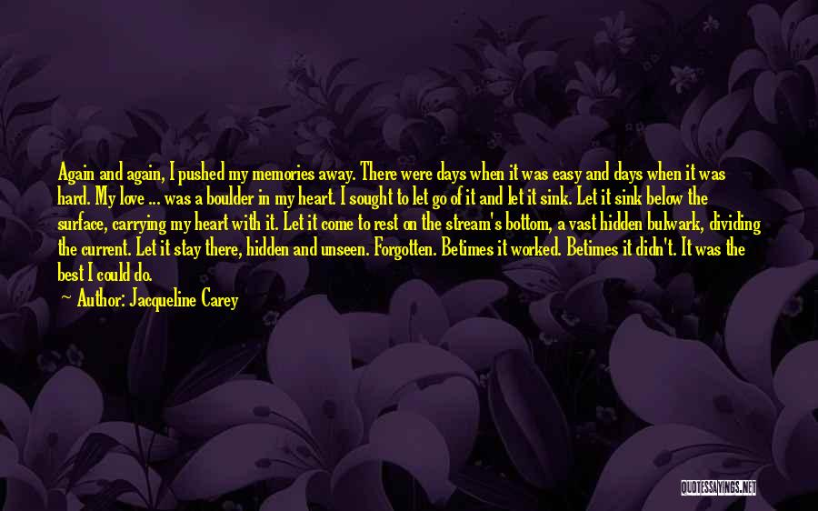 Carrying Someone In Your Heart Quotes By Jacqueline Carey