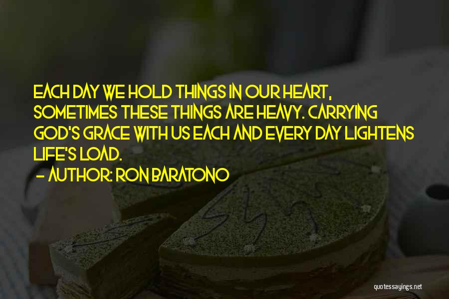 Carrying Someone In Your Heart Quotes By Ron Baratono