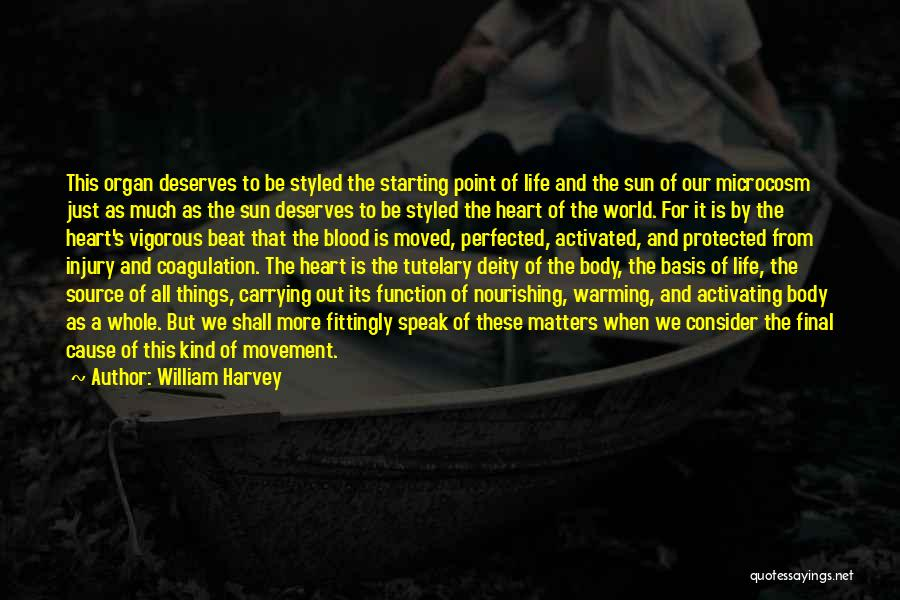 Carrying Someone In Your Heart Quotes By William Harvey
