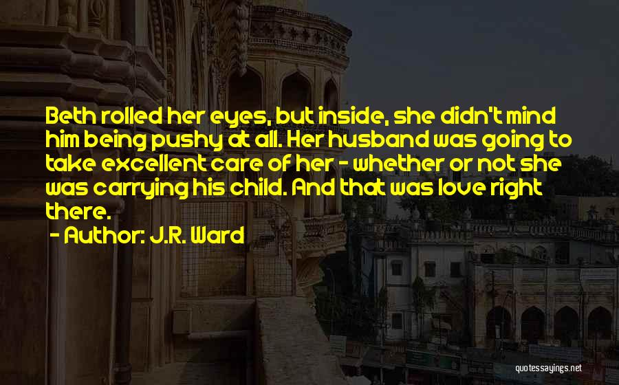 Carrying Someone You Love Quotes By J.R. Ward