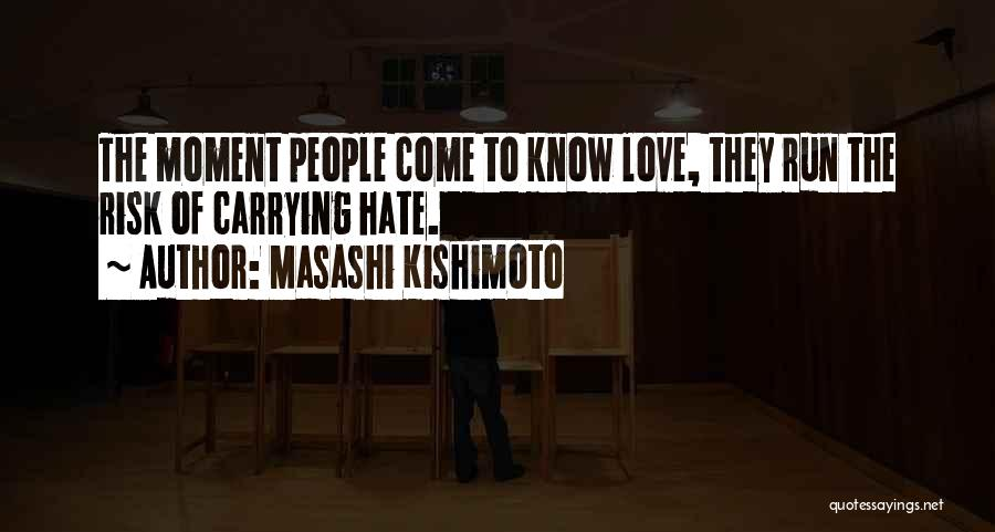 Carrying Someone You Love Quotes By Masashi Kishimoto