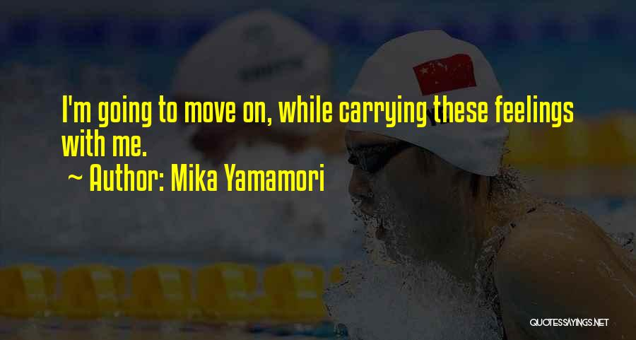 Carrying Someone You Love Quotes By Mika Yamamori