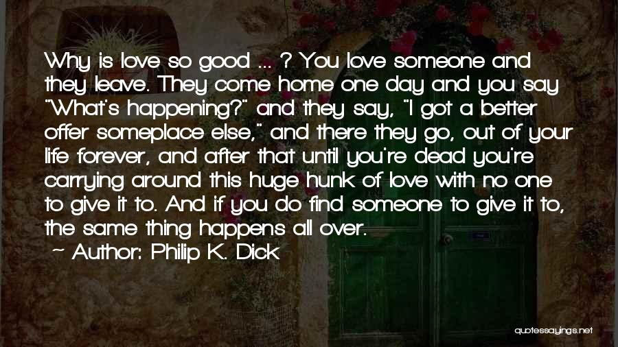 Carrying Someone You Love Quotes By Philip K. Dick
