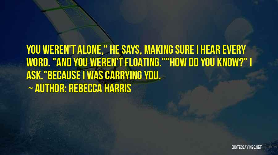 Carrying Someone You Love Quotes By Rebecca Harris