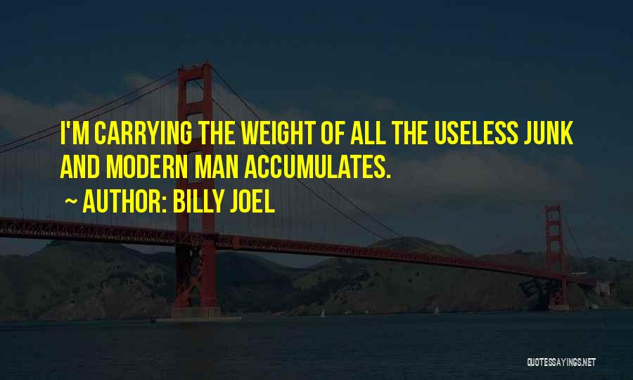 Carrying Your Own Weight Quotes By Billy Joel