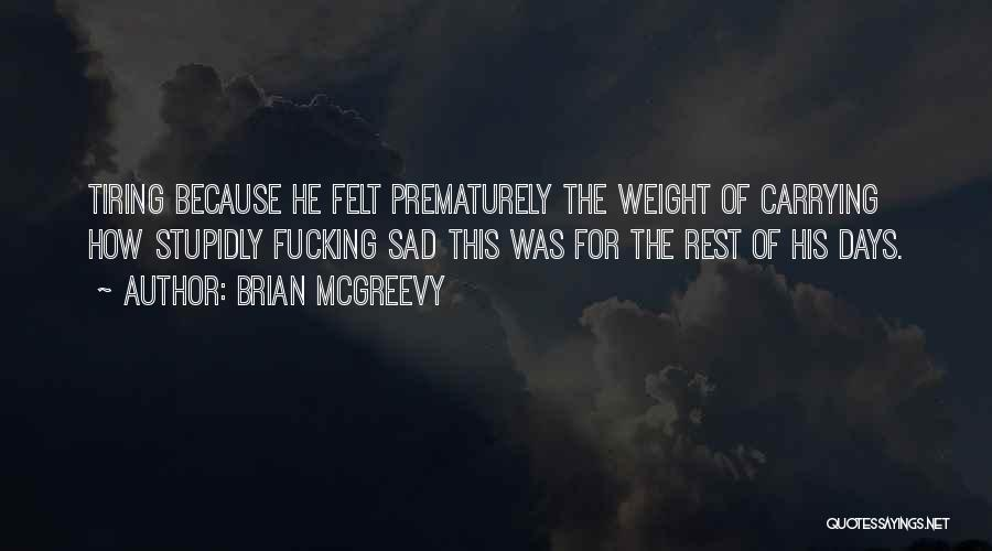Carrying Your Own Weight Quotes By Brian McGreevy