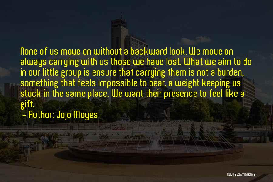 Carrying Your Own Weight Quotes By Jojo Moyes