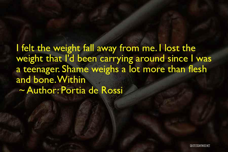 Carrying Your Own Weight Quotes By Portia De Rossi