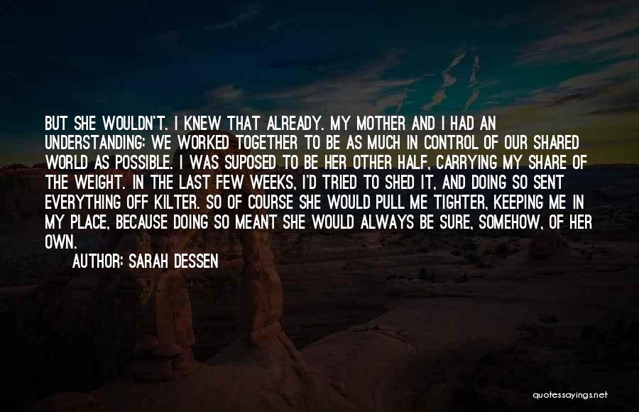 Carrying Your Own Weight Quotes By Sarah Dessen