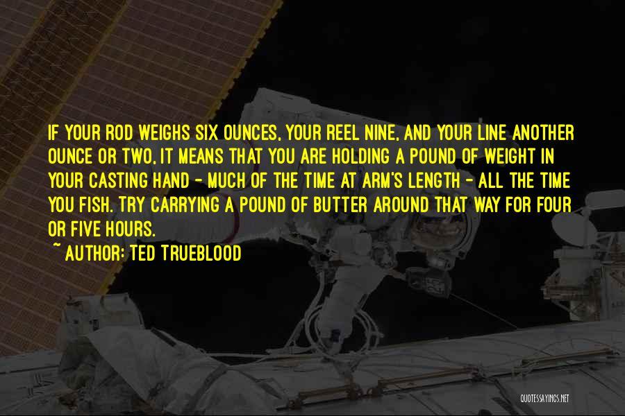 Carrying Your Own Weight Quotes By Ted Trueblood