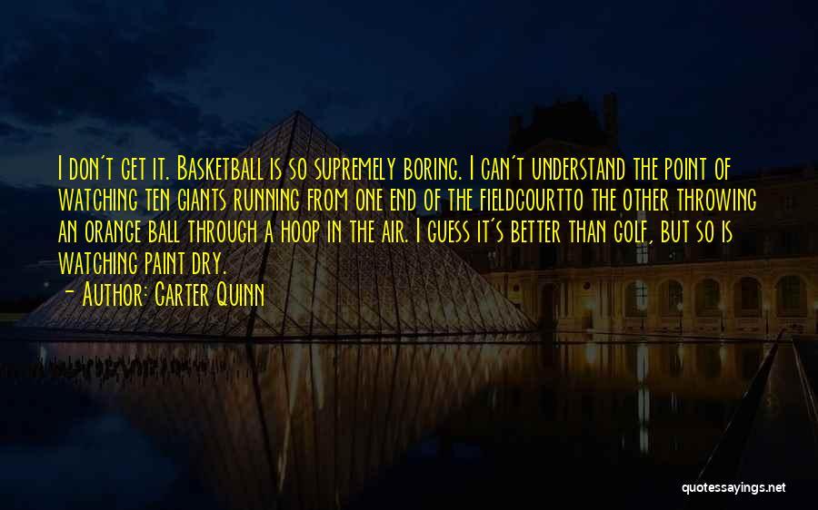 Carter Quinn Quotes 1730420