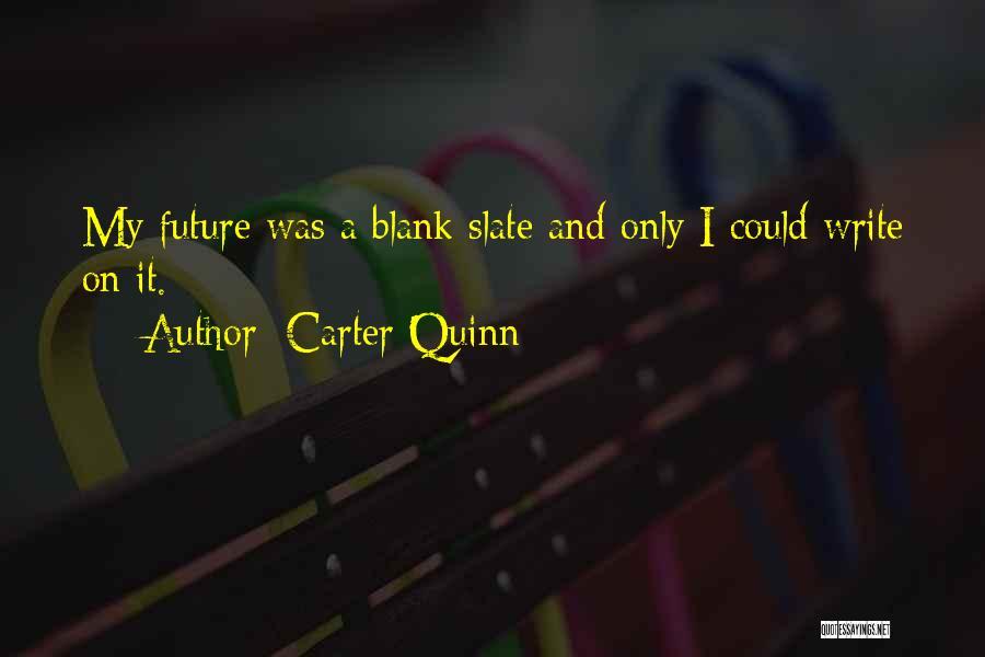 Carter Quinn Quotes 726454