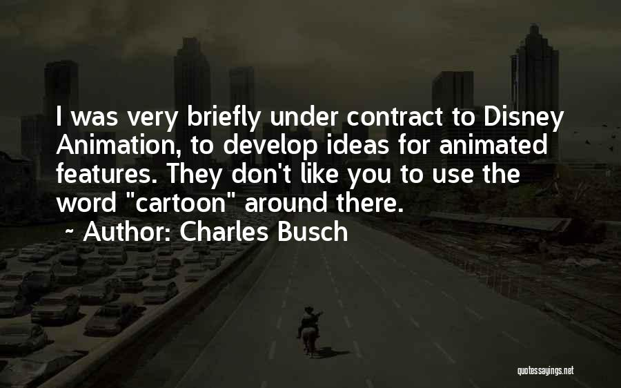 Cartoon Animation Quotes By Charles Busch