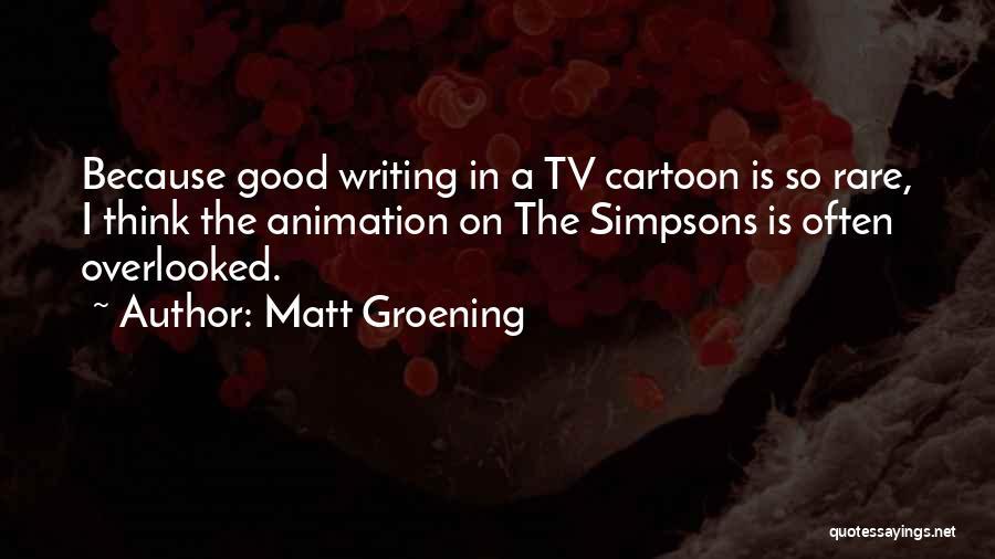 Cartoon Animation Quotes By Matt Groening