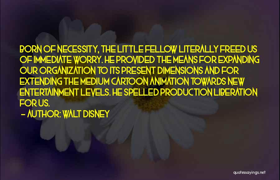 Cartoon Animation Quotes By Walt Disney