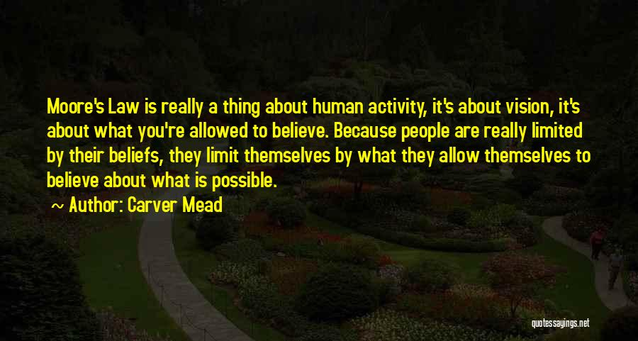 Carver Mead Quotes 1067087