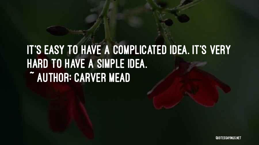 Carver Mead Quotes 1161204