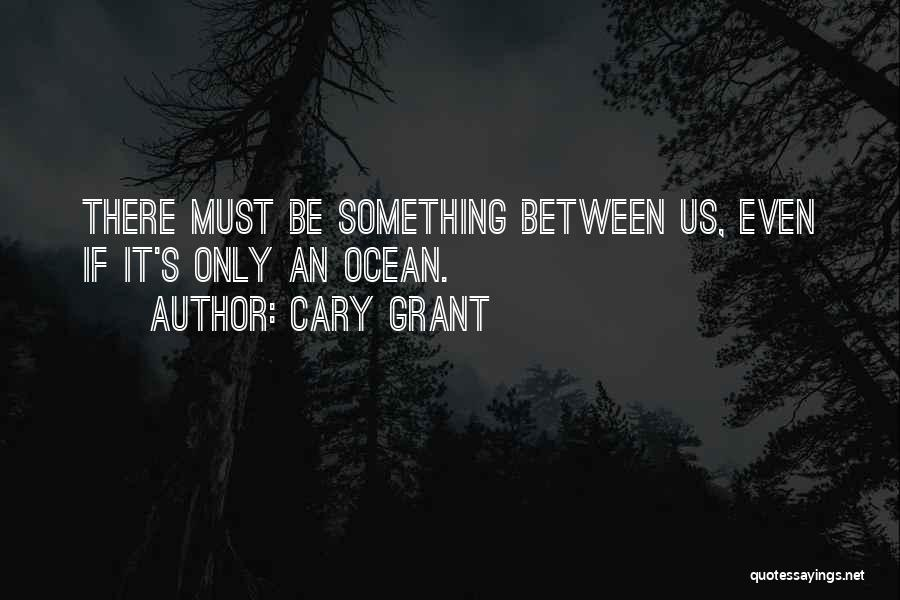 Cary Grant Quotes 729343