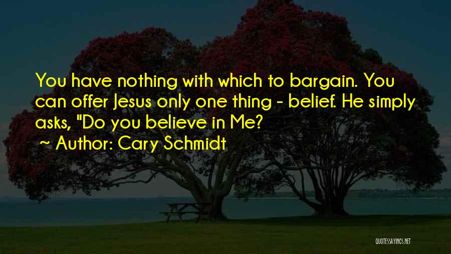 Cary Schmidt Quotes 274371