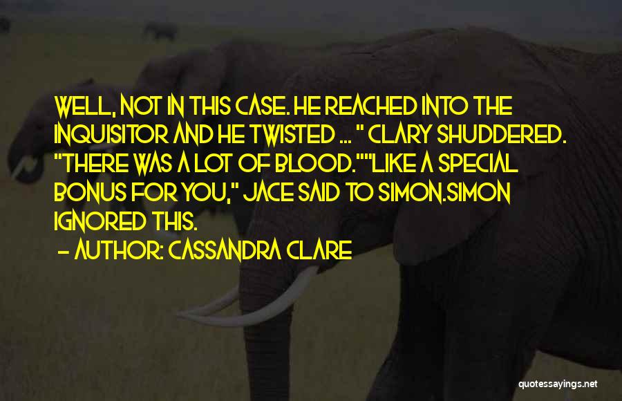 Case Of You Quotes By Cassandra Clare