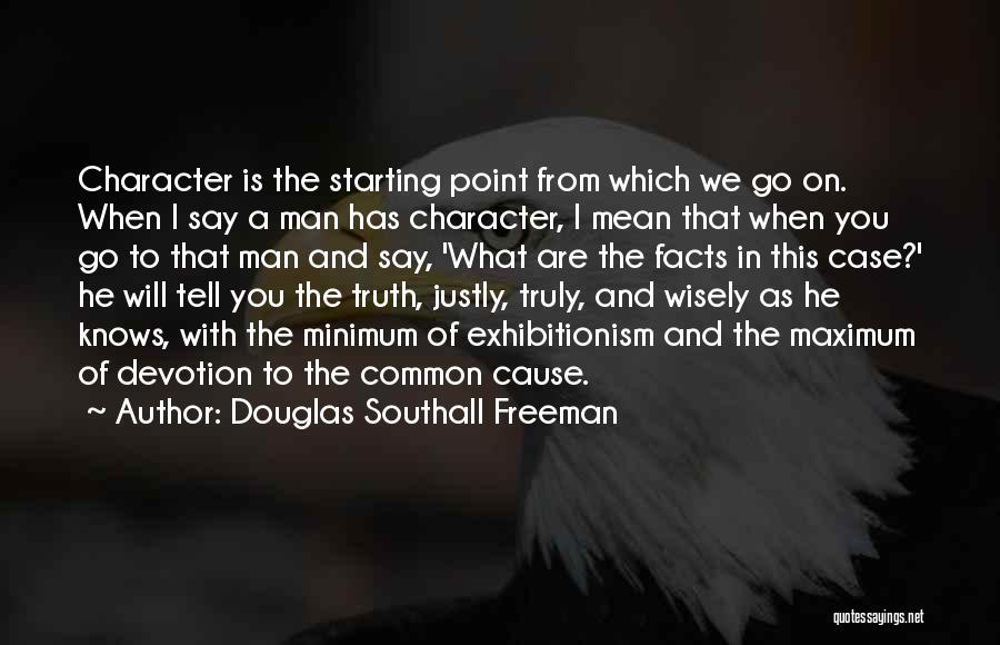 Case Of You Quotes By Douglas Southall Freeman