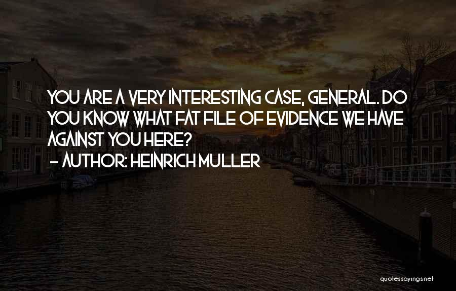 Case Of You Quotes By Heinrich Muller