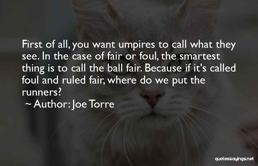Case Of You Quotes By Joe Torre
