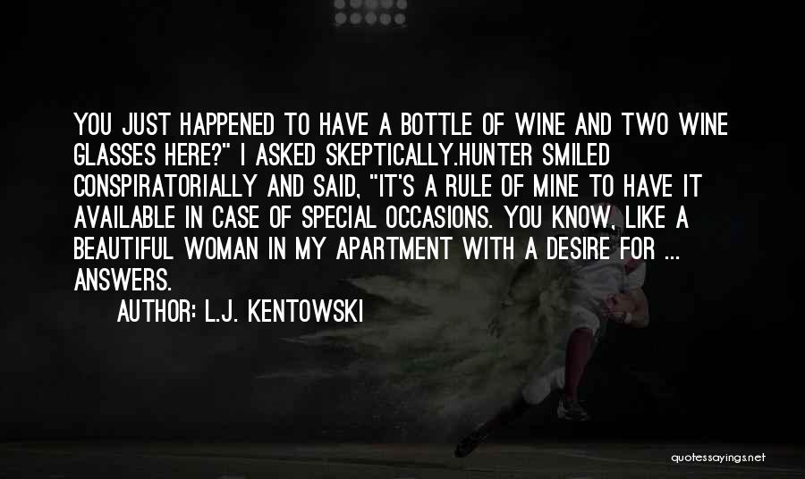 Case Of You Quotes By L.J. Kentowski