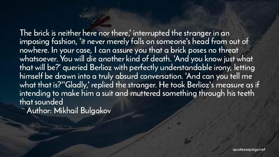Case Of You Quotes By Mikhail Bulgakov