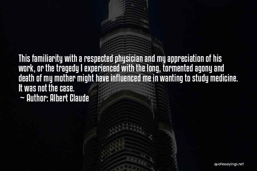 Case Study Quotes By Albert Claude