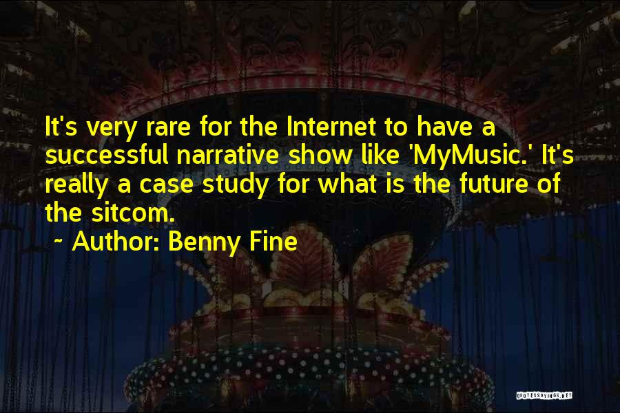 Case Study Quotes By Benny Fine