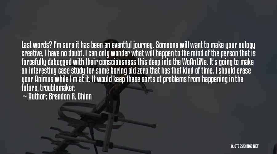 Case Study Quotes By Brandon R. Chinn
