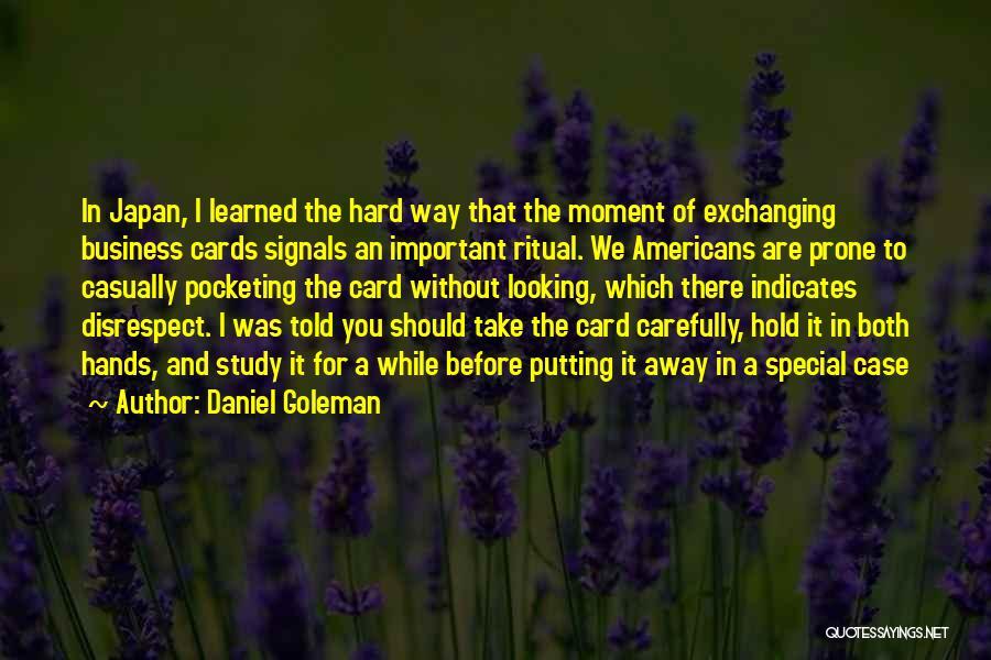 Case Study Quotes By Daniel Goleman