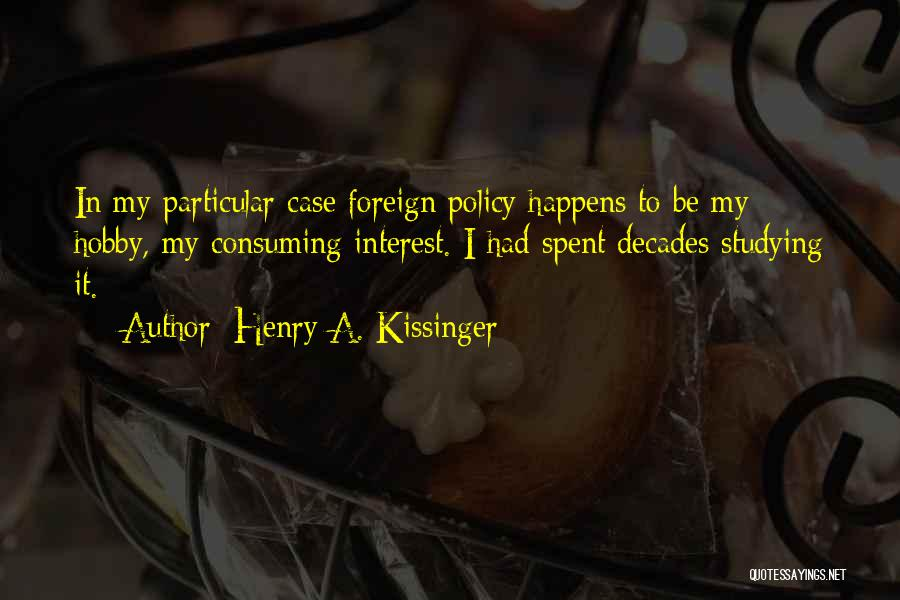 Case Study Quotes By Henry A. Kissinger