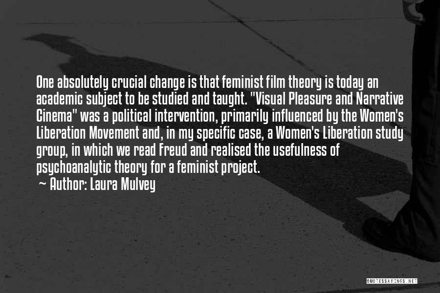 Case Study Quotes By Laura Mulvey