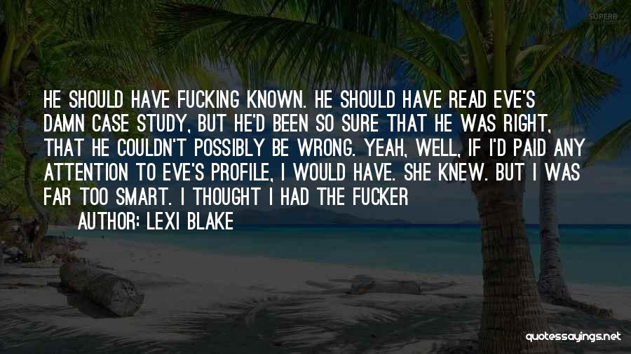 Case Study Quotes By Lexi Blake