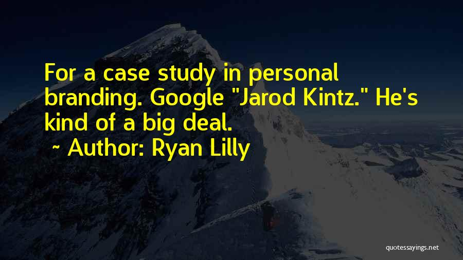 Case Study Quotes By Ryan Lilly