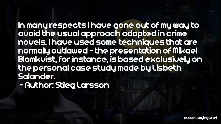 Case Study Quotes By Stieg Larsson