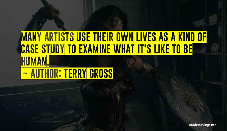 Case Study Quotes By Terry Gross