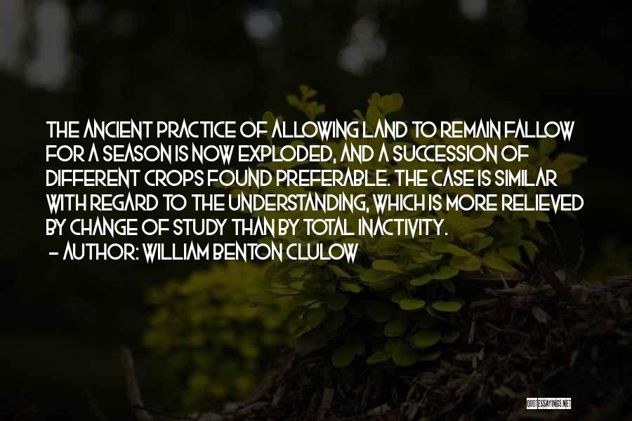 Case Study Quotes By William Benton Clulow