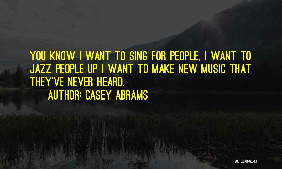 Casey Abrams Quotes 1394743