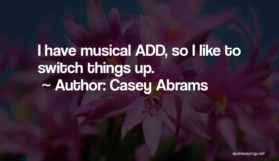 Casey Abrams Quotes 319034