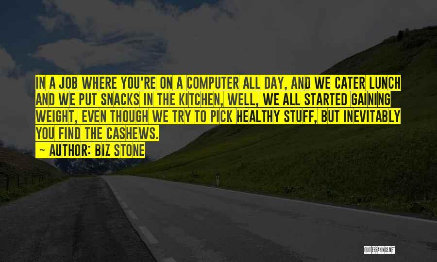 Cashews Quotes By Biz Stone