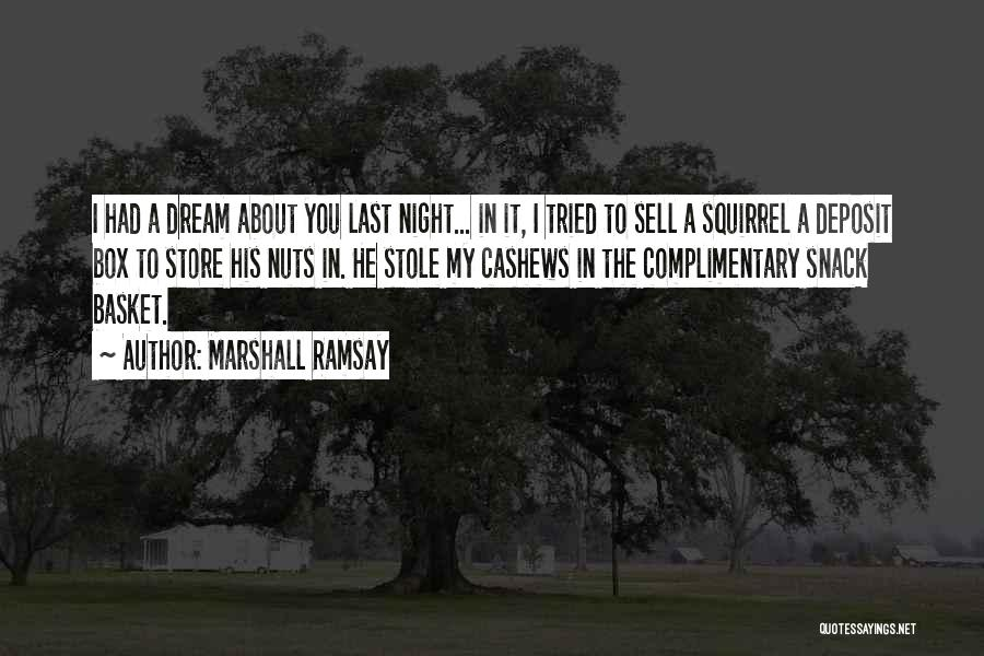 Cashews Quotes By Marshall Ramsay